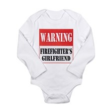 Firefighter Warning-Girlfrien Long Sleeve Infant B