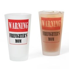 Firefighter Warning-Mom Drinking Glass