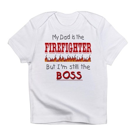 Dad is FIREFIGHTER Infant T-Shirt