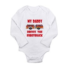 Drives the Firetruck-Daddy Long Sleeve Infant Body