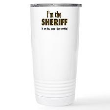 I'm the Sheriff Travel Mug