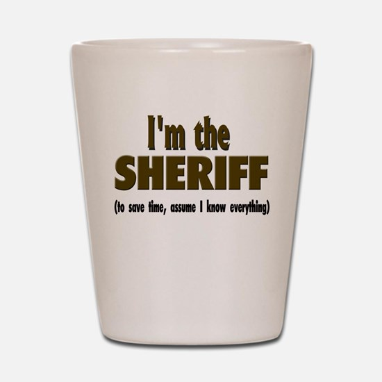 I'm the Sheriff Shot Glass