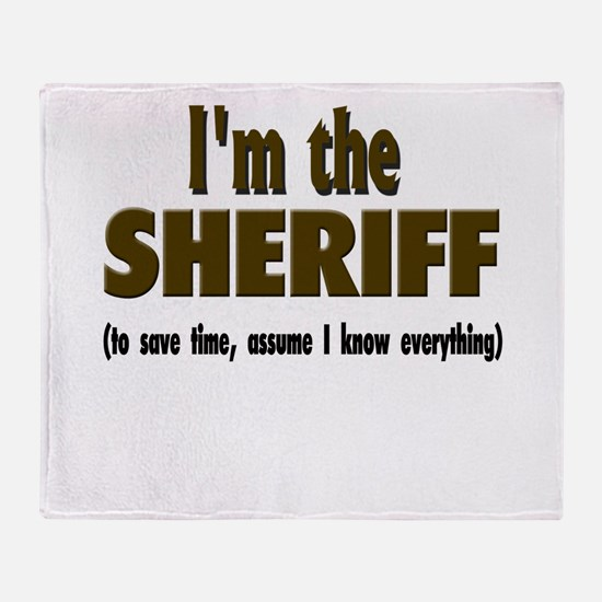 I'm the Sheriff Throw Blanket