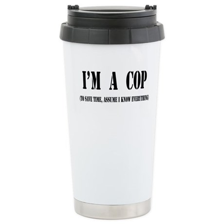 I'm a Cop Stainless Steel Travel Mug