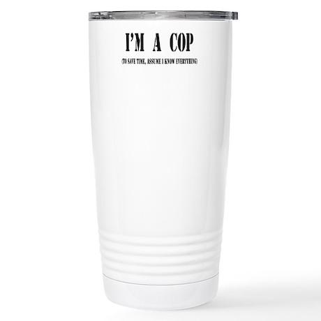 I'm A Cop- Light Stainless Steel Travel Mug