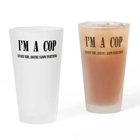 I'm A Cop- Light Drinking Glass