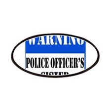 Police Warning-Sister Patches
