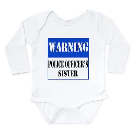 Police Warning-Sister Long Sleeve Infant Bodysuit