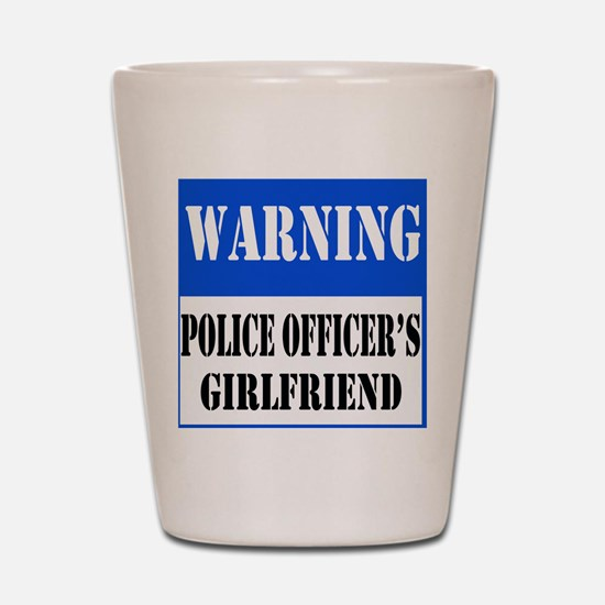 Police Warning-Girlfriend Shot Glass