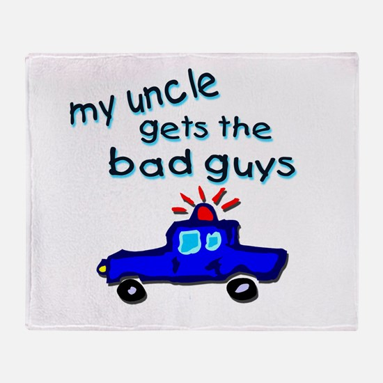 Gets the bad guys- uncle Throw Blanket