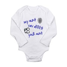 My Aunt can Arrest yours Long Sleeve Infant Bodysu