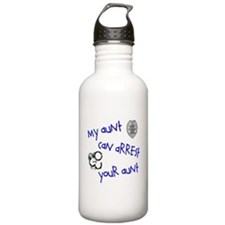 My Aunt can Arrest yours Sports Water Bottle