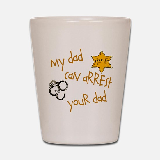 Sheriff-My Dad Shot Glass