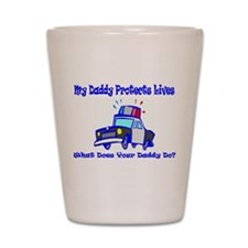 Police Protects Lives-Daddy Shot Glass