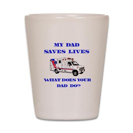 Ambulance Saves Lives-Dad Shot Glass