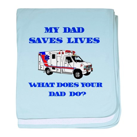 Ambulance Saves Lives-Dad baby blanket