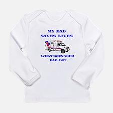 Ambulance Saves Lives-Dad Long Sleeve Infant T-Shi