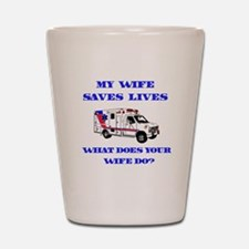 Ambulance Saves Lives-Wife Shot Glass