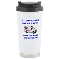 Ambulance Saves Lives-Daughte Travel Mug