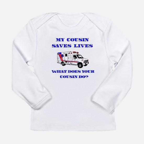 Ambulance Saves Lives-Cousin Long Sleeve Infant T-