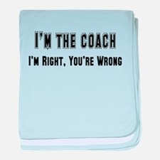 I'm the Coach, I'm right baby blanket