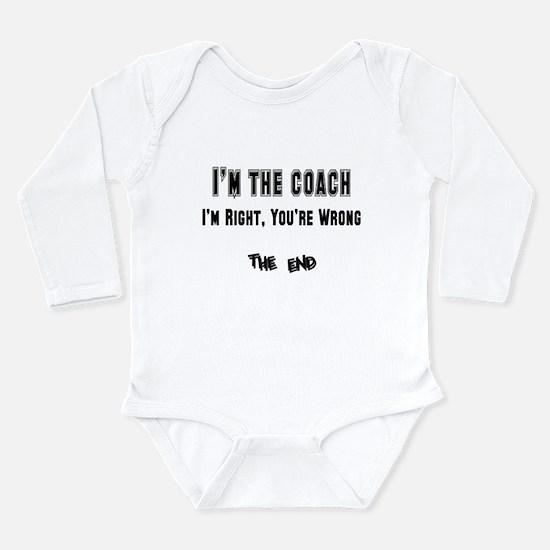 I'm the Coach, I'm Right Long Sleeve Infant Bodysu
