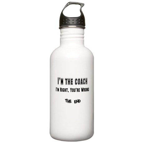 I'm the Coach, I'm Right Stainless Water Bottle 1.