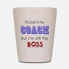 My Dad Is The COACH Shot Glass