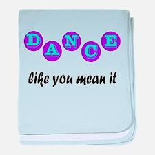 Dance Like You Mean It baby blanket