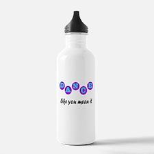 Dance Like You Mean It Water Bottle