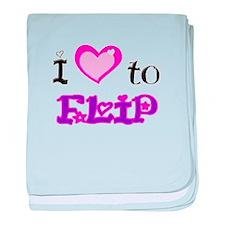 I Love to Flip baby blanket