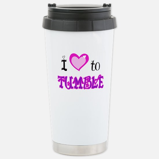 I Love to Tumble Stainless Steel Travel Mug