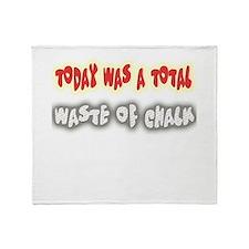 Waste of Chalk Throw Blanket