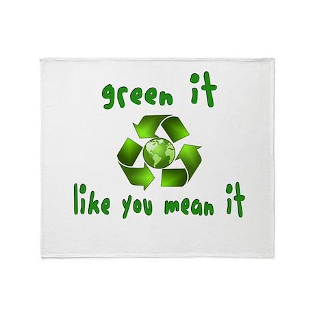 Green it like you mean it Throw Blanket