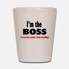 I'm the Boss Shot Glass