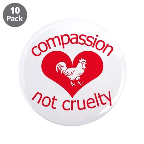 "Compassion not cruelty 3.5"" Button (10 pack)"