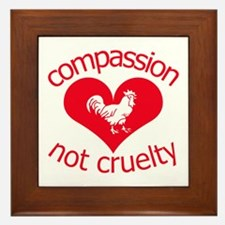 Compassion not cruelty Framed Tile