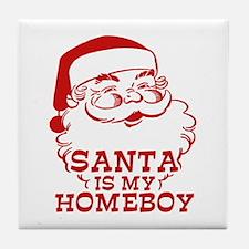 Santa Is My Homeboy Tile Coaster