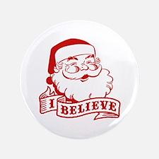 "I Believe Santa 3.5"" Button"