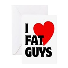I Love Fat Guys Greeting Card