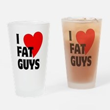 I Love Fat Guys Drinking Glass