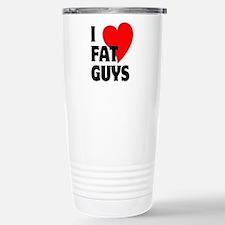I Love Fat Guys Stainless Steel Travel Mug