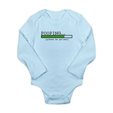 Pooping, please be patient Long Sleeve Infant Body