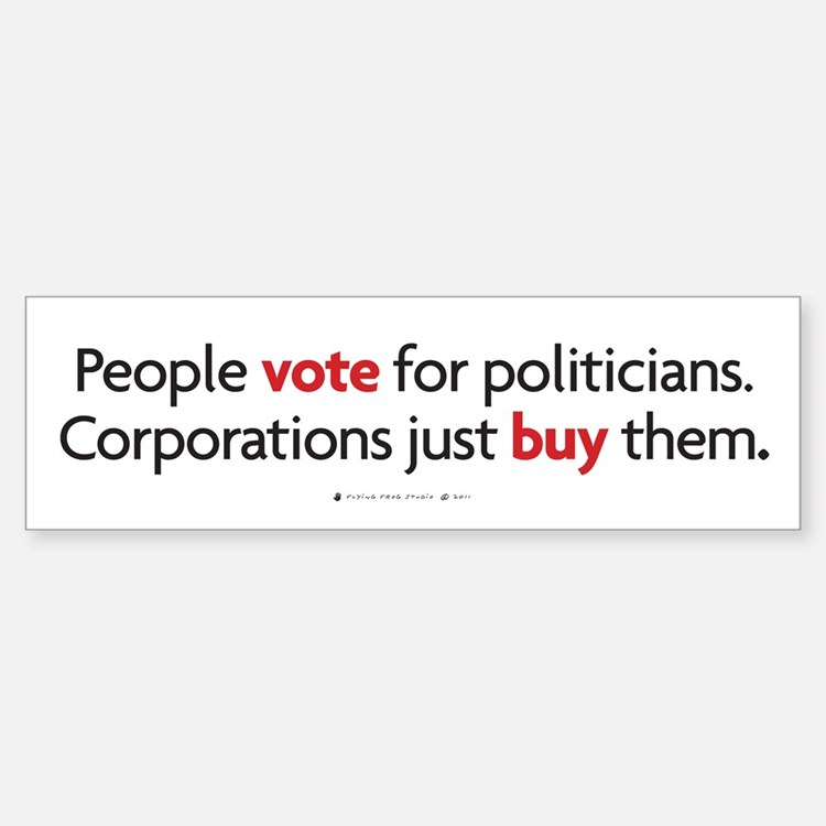 People Vote/Corporations Buy Bumper Bumper Bumper Sticker