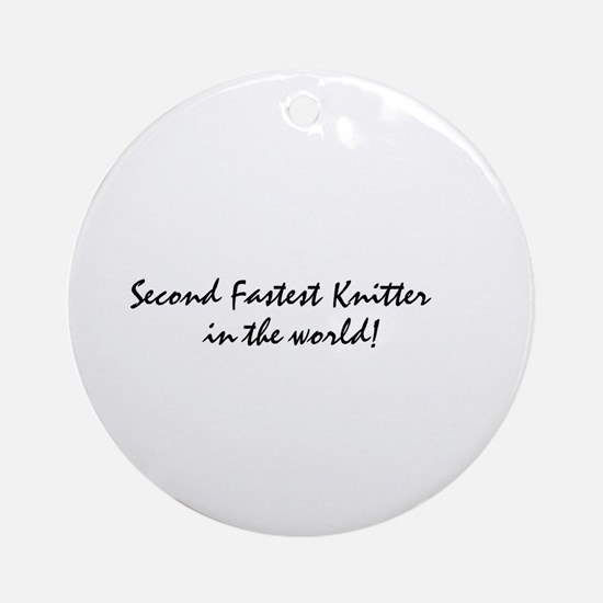 second fastest knitter Ornament (Round)
