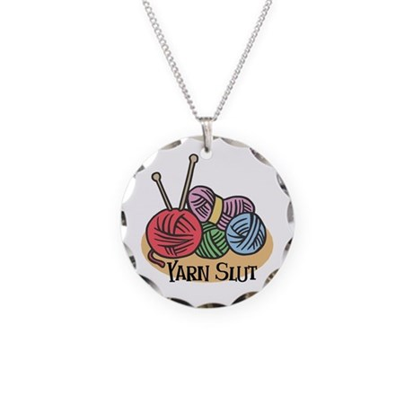 Yarn Slut Necklace Circle Charm