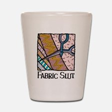 Fabric Slut Shot Glass