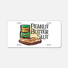 Peanut Butter Slut Aluminum License Plate