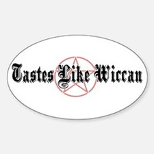Tastes Like Wiccan Oval Decal