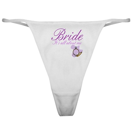 Bride It's All About Me Classic Thong